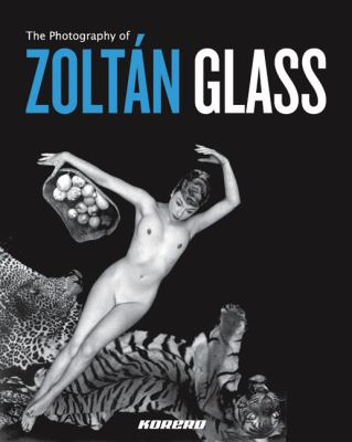 The-Photography-of-Zoltan-Glass-9780955339837